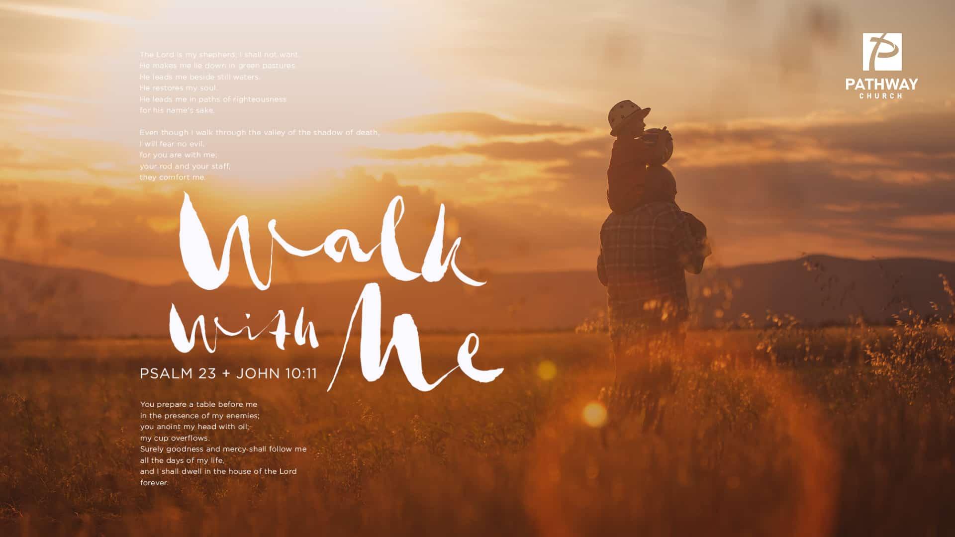 Walk With Me Sermon Series
